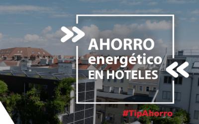 Ahorro energético en hoteles ¿Es posible?🏨