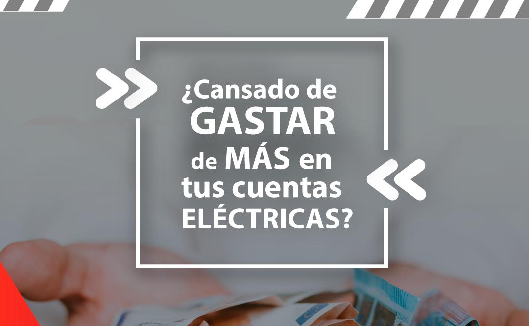 ¿Cansado de gastar de más en las facturas eléctricas?